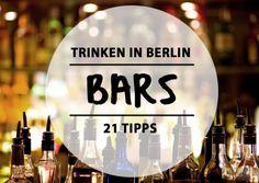 21 Berliner Bars, in denen ihr stilvoll trinken könnt.