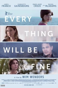 Every Thing Will Be Fine - Rachel McAdams, James Franco, Charlotte Gainsbourg Charlotte Gainsbourg, James Franco, Rachel Mcadams, 2015 Movies, Netflix Movies, Movies Online, Movies 2019, Movies Showing, Movies And Tv Shows