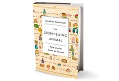 """""""You are a creature of an imaginative realm called Neverland,"""" Jonathan Gottschall explains in The Storytelling Animal: How Stories Make Us Human, arguing that, like Peter Pan, we never grow out of our need to make believe. All that changes is the format—whether it's cave paintings or novels or video games. Gottschall contends that storytelling can help us rehearse the big dilemmas of human life and """"simulate worlds so we can live better in this one."""""""