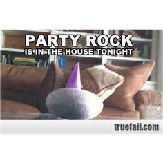 Party rock!!!!!