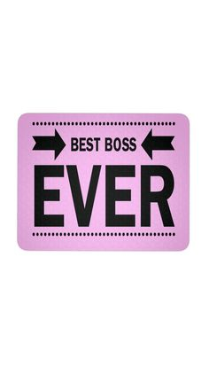 Best Boss Ever Pink Mouse Pad | Sarcastic ME Best Boss Ever, I Believe In Pink, Cool Items, Thoughtful Gifts, Making Out, To My Daughter, Clever, Cool Stuff, Jade