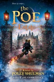 The Poe Estate (The Grimm Legacy, #3) by Polly Shulman - ****