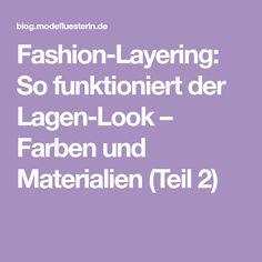 Fashion-Layering: So funktioniert der Lagen-Look – Farben und Materialien (Teil 2)