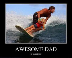 Love quotes,funny joke pictures & famous quotes: Awesome Dad Is Awesome!
