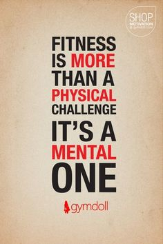 The mental aspect of fitness is the most important if you want to succeed