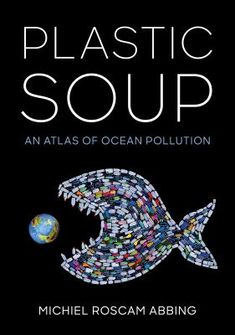 Interview: author Michiel Roscam Abbing on his 'atlas' of ocean plastic pollution - Environment Journal Ocean Pollution, Plastic Pollution, Environment Journal, Free Groceries, Trash Art, Message Of Hope, Book Format, Installation Art, New Books