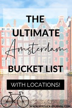 Amsterdam Bucket List - Things to do in Amsterdam   Myclickjournal   The Amsterdam To Do List Amsterdam What To Do, I Amsterdam, Travel Guides, Travel Tips, Budget Travel, Travel Books, Amsterdam Travel Guide, Amsterdam Red Light District, Student Travel