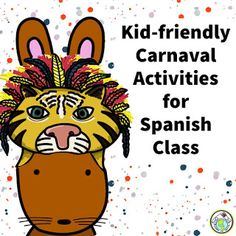 Kid Friendly Carnaval Activities for Spanish Classes-Ideas, links & resources for Carnaval. Mundo de Pepita, Resources for Teaching Languages to Children
