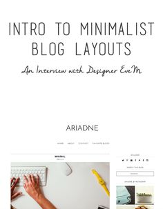 INTRO TO MINIMALIST BLOG LAYOUTS: AN INTERVIEW WITH DESIGNER EVE M: Today we interviewed minimalist blog layout designer Eve, who is sharing tips and advice for those interested in designing their own layouts on Blogger or Wordpress! Really great for beginners who want to make their blog the visually best it can be!
