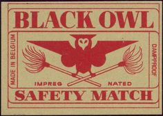 Black Owl - Safety Match. Match Making, Vintage Labels, Vintage Posters, Retro Advertising, Fashion Labels, Match Boxes, Typography Letters, Owl Logo, Matchbox Art