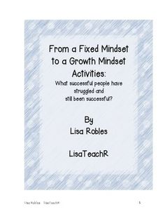 Here a couple activities I did with my students in working with Mindset. First we worked in pairs to rewrite fixed mindset phrases into growth mindset phrases. Then we researched famous people who struggled at some point in their lives and how they overcame those obstacles. What struggles and successes did they have in their lives? I hope these activities help your students come to a better understanding of mindset.