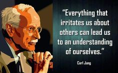 Everything that irritates us about others can lead us to an understanding of ourselves.  ~ Carl Jung.     Ponder that via www.TheCoolestCouple.com