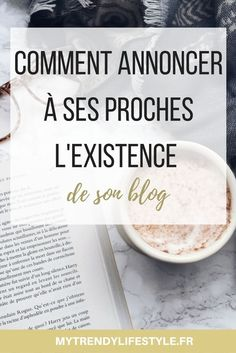Comment annoncer à ses proches l'existence de son blog