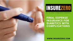 Final Expense Insurance for Diabetics with Complications | Diabetes Insu...