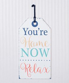 Another great find on #zulily! 'You're Home Now' Tag Wall Sign #zulilyfinds