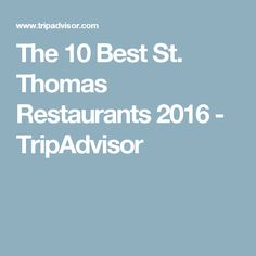 The 10 Best St. Thomas Restaurants 2016 - TripAdvisor