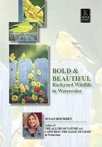 Susan Bourdet - Bold & Beautiful: Backyard Wildlife in Watercolor