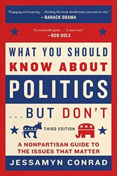What You Should Know About Politics . But Don't, Fourth Edition: A Nonpartisan Guide to the Issues That Matter by Jessamyn Conrad - Arcade Best Books To Read, Great Books, Reading Lists, Book Lists, Reading Time, Reading Room, Book Club Books, My Books, Book Challenge