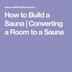How to Build a Sauna | Converting a Room to a Sauna