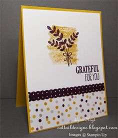 Cattail Designs: Stampin Up, Quick and Simple Sat, aug 16 #StampinUp, #For All Things, #FallCard