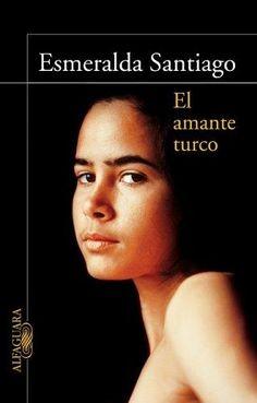 El Amante Turco  por Esmeralda Santiago