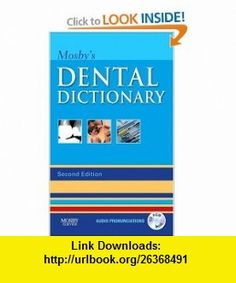 Mosbys Dental Dictionary (9780323049634) Mosby , ISBN-10: 032304963X  , ISBN-13: 978-0323049634 ,  , tutorials , pdf , ebook , torrent , downloads , rapidshare , filesonic , hotfile , megaupload , fileserve