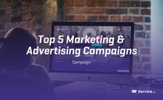 The 5 Best Marketing and Advertising Campaigns of All Time