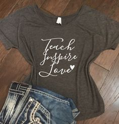 Teach Inspire Love Bella + Canvas Slouchy Tee, Flowy Tank, Relaxed Fit, Teachers shirt, teacher gift, teacher tee, teacher tank by JLawCreations on Etsy https://www.etsy.com/listing/461220796/teach-inspire-love-bella-canvas-slouchy