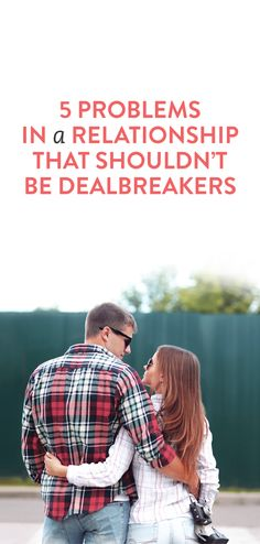 5 problems in a relationship that shouldn't be dealbreakers #dating