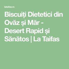 Biscuiți Dietetici din Ovăz și Măr - Desert Rapid și Sănătos | La Taifas