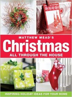 Matthew Mead Holiday All Through The House by Matthew Mead Dec 2013 Christmas Arts And Crafts, Green Christmas, Country Christmas, Christmas Projects, Winter Holidays, Holidays And Events, Use What You Have Decorating, Holiday Tree, Holiday Decor