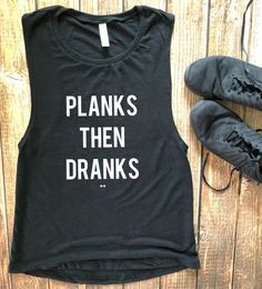 Planks Then Dranks Muscle Tank Funny Workout Tank Womens Fitness Shirt Workout Motivation Wine Margaritas Brunch Gym Apparel Fitness Funny Workout Tanks, Funny Tanks, Workout Humor, Workout Wear, Workout Tank Tops, Funny Exercise, Workout T Shirts, Workout Sayings, Crossfit Tanks