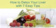 How to Detox Your Liver with 7 Easy Tips - The Vitamin Shepherd