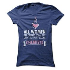 Finest Women Become Chemists T Shirts, Hoodies. Check Price ==► https://www.sunfrog.com/LifeStyle/Finest-Women-Become-Chemists-ladies.html?41382 $19.99
