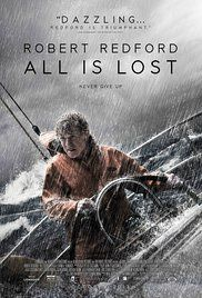 All Is Lost - After a collision with a shipping container at sea, a resourceful sailor finds himself, despite all efforts to the contrary, staring his mortality in the face.