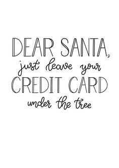 Delicieux Dear Santa | Leave Your Credit Card | Christmas | Winter | Tree | Printable  Quote