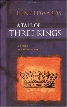 Bestseller Books Online A Tale of three Kings: A Study in Brokenness Gene Edwards $9.99  - http://www.ebooknetworking.net/books_detail-0842369082.html