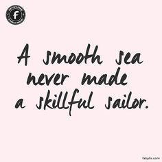"""A smooth sea never made a skillful sailor."" 🌸  #quote #quotes #life #lifequotes #wisdom #instaquote #instaquotes #lifestyle #lifequote #motivation #motivationalquotes #motivated #motivate #beautiful #day #tuesday #beautifulday #happy #happytuesday #startup #startuplife #startups #entrepreneur #entrepreneurship #entrepreneurs #entrepreneurlife #digital #nomad #digitalnomad #digitalnomads"