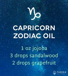 Capricorn oil: 1 oz jojoba, 3 drops sandalwood, 2 drops grapefruit. Balance your steadfast work ethic with more play! http://www.tazekaaromatherapy.com/blogs/tazeka-blog/16621201-aromatherapy-and-astrology-signs