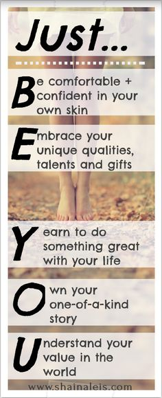 A daily reminder to Just Be YOU! www.shainaleis.com