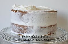 Make-a-Cake Series: Baking, Stacking, and Icing | Make It and Love It