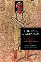 The call of Abraham : essays on the election of Israel in honor of Jon D. Levenson by Jon Douglas Levenson (2013)