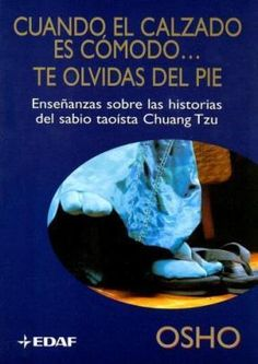 Libro en PDF : Tao - Cuando el Calzado es Cómodo te olvidas del Pié - Osho- - E.A.C