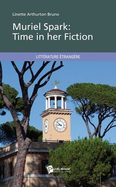 Book Review of Muriel Spark: Time in her Fiction by Linette Arthruton  Bruno, Muriel Spark: Time in her Fiction, Book Review, Reader  Views,9782748390001