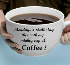 Mighty cup of coffee