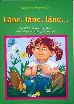 Lánc, lánc, lánc - Angela Lakatos - Picasa Webalbumok Infancy, Album, Kindergarten, School, Books, Kids, Fictional Characters, Worksheets, Archive