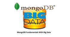 Remote DBA Experts- MongoDB Fundamentals With Big Data