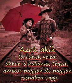 Azok akik... Best Quotes, Life Quotes, Christmas Scenery, Motivational Quotes, Inspirational Quotes, Sad Day, English Quotes, Positive Life, Picture Quotes
