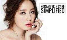 Korean Skin Care Simplified