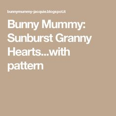 Bunny Mummy: Sunburst Granny Hearts...with pattern